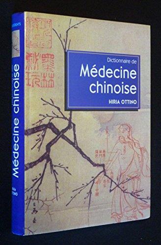 Dictionnaire de la médecine chinoise par Ottino Hiria