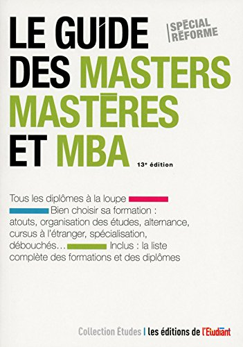 Le guide des masters, mastères et MBA 13e édition