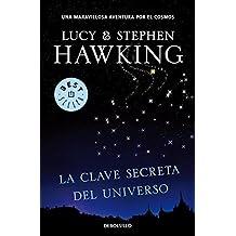 La clave secreta del universo / George's Secret Key To The Universe (Spanish Edition) by Stephen W. Hawking (2010-07-02)