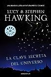 La clave secreta del universo / George's Secret Key To The Universe (Spanish Edition) by Stephen W. Hawking (2010-07-02) - Stephen W. Hawking;Lucy Hawking