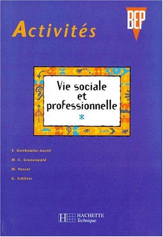 Vie sociale et professionnelle, BEP. Livre de l'élève