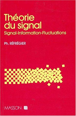 Théorie du signal - Signal, information, fluctuations