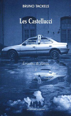 Ecrivains de plateau : Tome 1, Les Castellucci par Bruno Tackels
