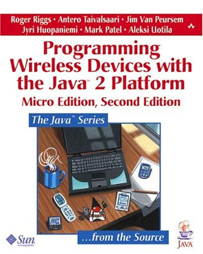 Programming Wireless Devices with the Java (TM)2 Platform, Micro Edition (Java Series)