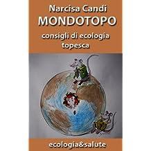 Mondotopo (ecologia&salute Vol. 4) (Italian Edition)