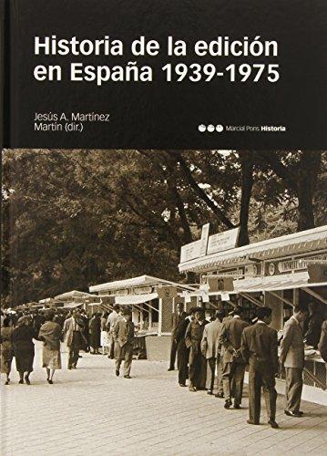 Historia De La Edición En España (1939-1975) (Historia (m.Pons))