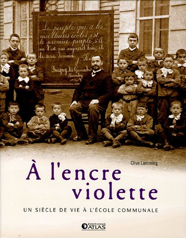 A l'encre violette : Un siècle de vie à l'école communale par Clive Lamming
