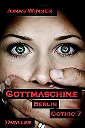 Berlin Gothic 7: Gottmaschine (Thriller)