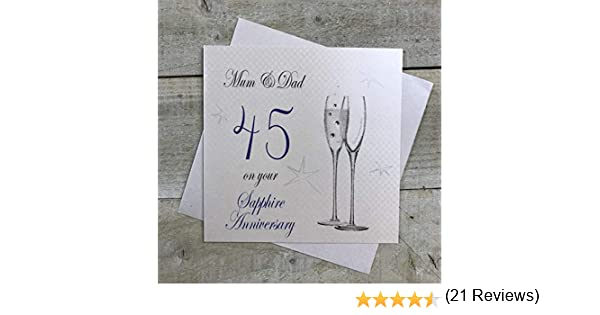 bianco WHITE COTTON CARDS P45M motivo: flute di champagne con scritta in lingua inglese Mum /& Dad On Your Sapphire Anniversary Biglietto dauguri per 45/° anniversario di matrimonio