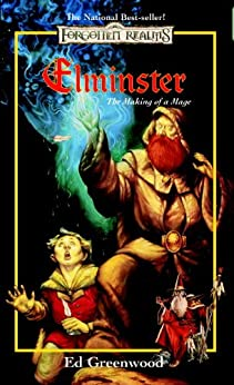Elminster: Making of a Mage by [Greenwood, Ed]