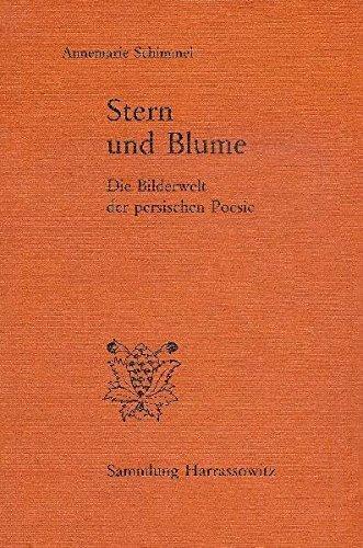 Stern und Blume: Die Bilderwelt der persischen Poesie (Sammlung Harrassowitz)