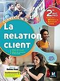 Connexions - LA RELATION CLIENT 2de BAC Pro - Éd. 2019 - Manuel élève...