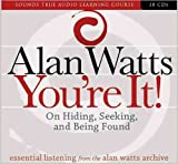 you re it on hiding seeking and being found by alan watts published december 2009