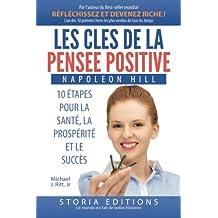 Les clés de la pensée positive: 10 étapes pour la Santé, la Prospérité et le Succès