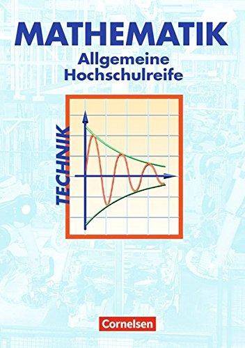 Mathematik - Allgemeine Hochschulreife: Technik / Schülerbuch, 1. Auflage