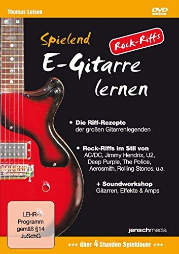 Spielend E-Gitarre Lernen - Rock Riffs (DVD): Die Grundrezepte weltberühmter Riffs, und wie man sie selbst kreiert (Die Sie Lernen Gitarre)