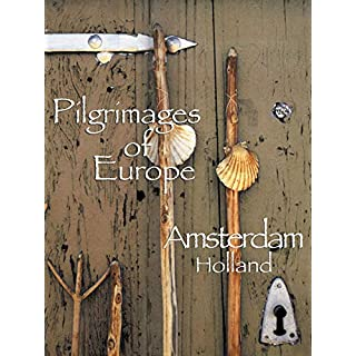 Pilgrimages Of Europe Amsterdam