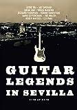Guitar Legends In Sevilla [DVD] [2013] [NTSC]