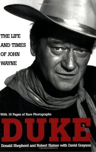 Duke: Life and Times: The Life and Times of John Wayne by Donald Shepherd (2002-03-01)
