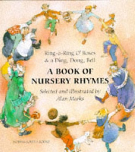 Ring-a-ring o' roses and a ding, dong, bell : a book of nursery rhymes