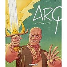 Arq, Tome 8 : Retrouvailles