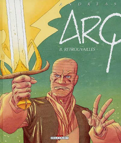 Arq, Tome 8 : Retrouvailles