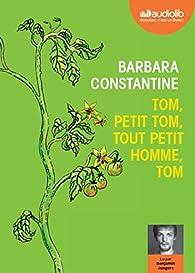 Tom, petit Tom, tout petit homme, Tom par Barbara Constantine