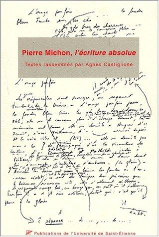 Pierre Michon, l'écriture absolue