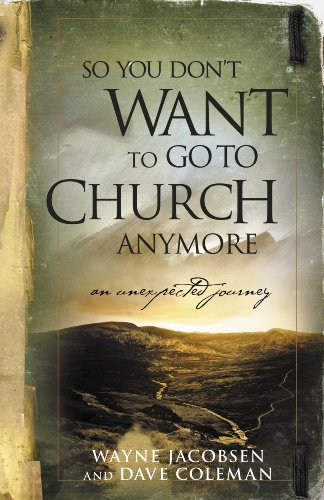 So You Don't Want to Go to Church Anymore: An Unexpected Journey (English Edition) (Dave L Coleman)