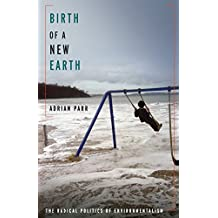 Birth of a New Earth: The Radical Politics of Environmentalism (New Directions in Critical Theory Book 54) (English Edition)