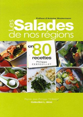 Les Salades de nos régions : En 80 recettes par Philippe Cerfeuillet