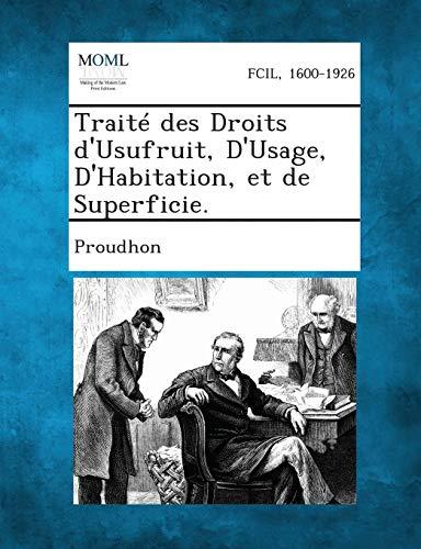 Traite Des Droits D'Usufruit, D'Usage, D'Habitation, Et de Superficie.
