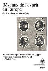 Réseaux de l'esprit en Europe : Des Lumières au XIXe siècle - Actes du colloque international de Coppet (décembre 2003)