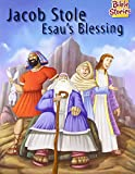Jacob Stole Esau's Blessing: 1 (Bible Stories)