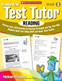 Standardized Test Tutor: Reading, Grade 3: Practice Tests with Question-By-Question Strategies and Tips That Help Students Build Test-Taking Skills and Boost Their Scores