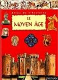 Le Moyen-Âge, atlas de l'histoire