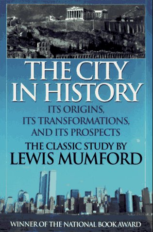 The City in History: Its Origins, Its Transformations, and Its Prospects por Lewis Mumford