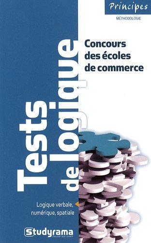 Tests de Logique auc concours des Ecoles de commerce 2e Edition