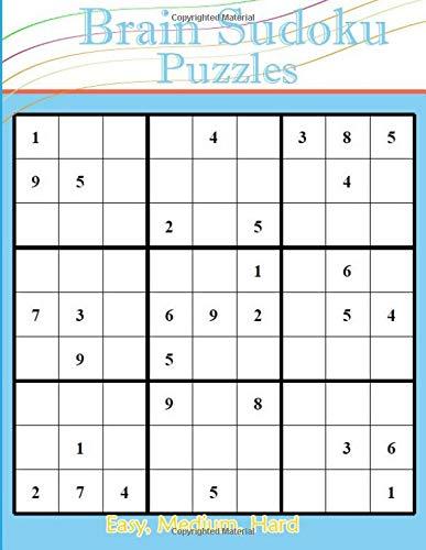 Brain Sudoku Puzzles: Easy, Medium, Hard Sudoku Puzzle Book bargain bonanza for Sudoku lovers por Hanna Laura