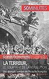 La Terreur, le tournant de la Révolution: Une période sombre de l'histoire française