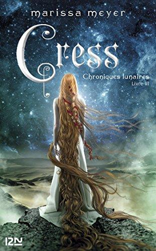 Chroniques lunaires - livre 3, Cress par [MEYER, Marissa]