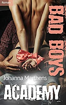 BAD BOYS ACADEMY von [Marthens, Johanna]