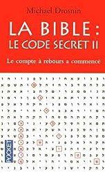 La Bible : le code secret : Tome 2, Le compte à rebours a commencé ...