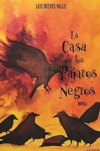 La casa de los  pajaros negros (Spanish Edition)