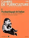 PSYCHOPEDAGOGIE DE L'ENFANT. 2ème édition