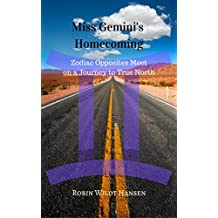 Miss Gemini's Homecoming: Zodiac Opposites Meet on a Journey to True North (The Zodiac Stories Book 1) (English Edition)
