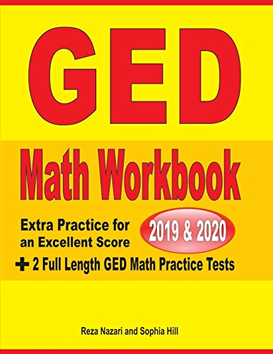 GED Math Workbook 2019 & 2020: Extra Practice for an Excellent Score + 2 Full Length GED Math Practice Tests