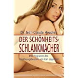 Der Schönheits-Schlankmacher - Das Programm des Ernährungsberaters von Karl Lagerfeld