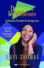 Dansez avec les richesses - Embrassez l'énergie du changement de Kass Thomas