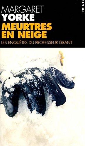 Meurtres en neige : Les Enquêtes du professeur Grant